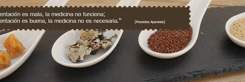 """""""cuando la alimentación es mala, la medicina no funciona; cuando la alimentación es buena, la medicina no es necesaria."""" (Proverbio Ayurveda)"""